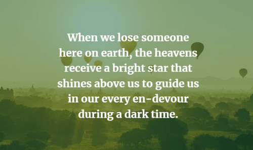When we lose someone here on earth, the heavens receive a bright star